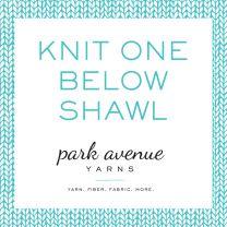 Knit One Below Shawl Class